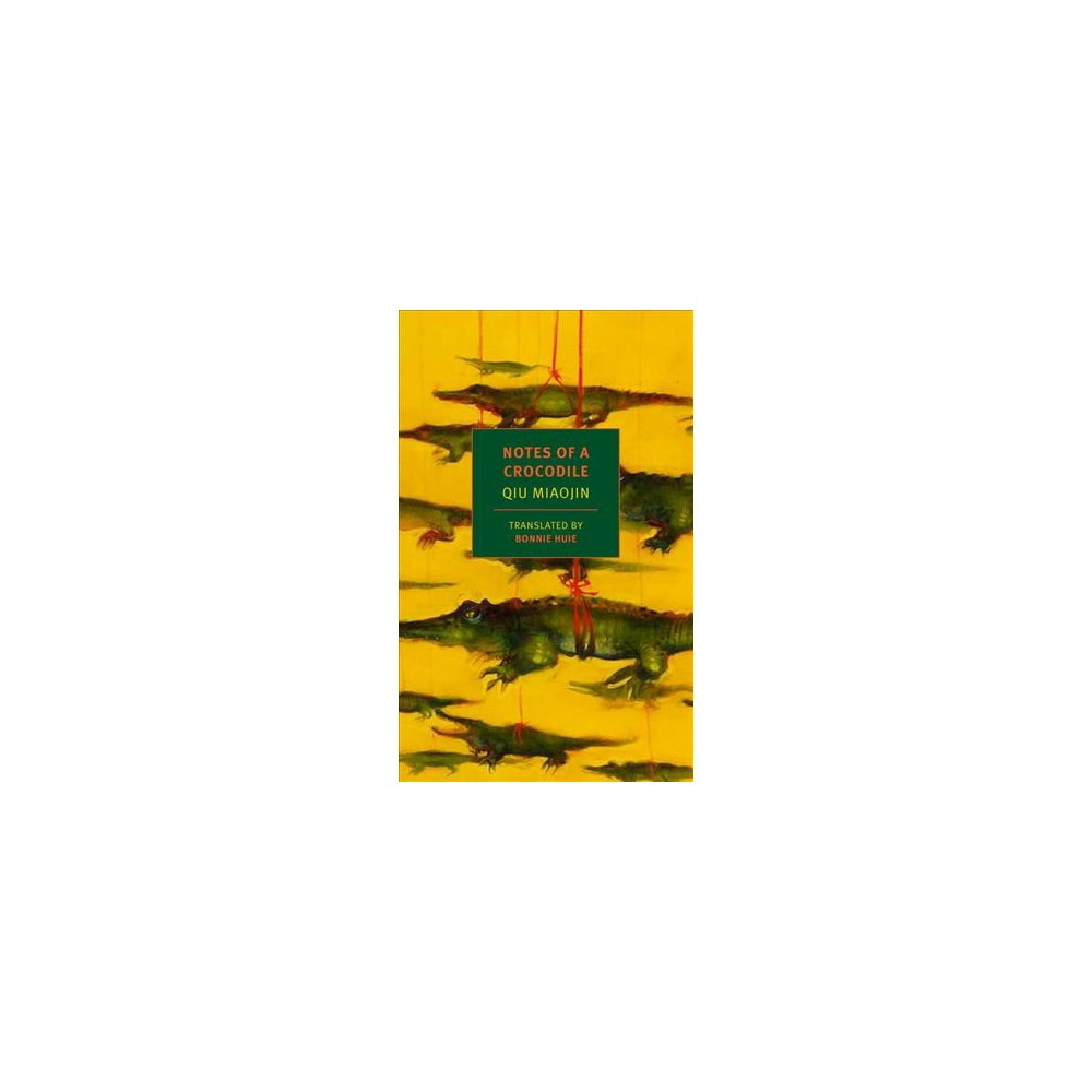 Notes of a Crocodile - (New York Review Books Classics) by Qiu Miaojin (Paperback)