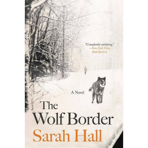 The Wolf Border - by  Sarah Hall (Paperback) - image 1 of 1
