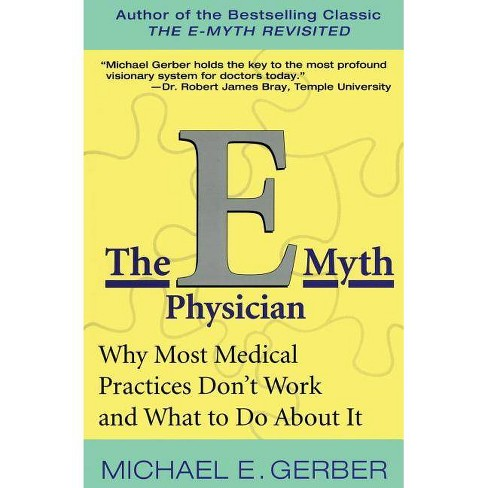 The E-Myth Physician - by  Michael E Gerber (Paperback) - image 1 of 1
