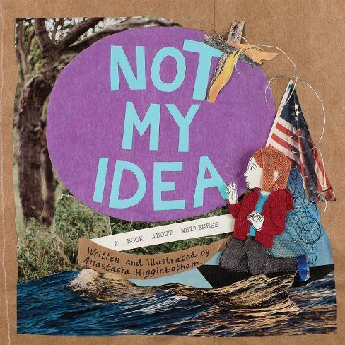 Not My Idea - (Ordinary Terrible Things) by  Anastasia Higginbotham (Hardcover) - image 1 of 1