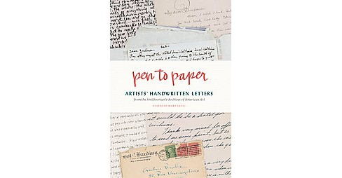 Pen to Paper : Artists' Handwritten Letters from the Smithsonian's Archives of American Art (Hardcover) - image 1 of 1