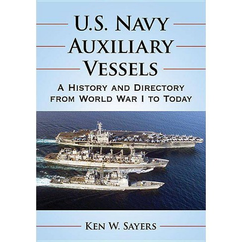 U.S. Navy Auxiliary Vessels - by  Ken W Sayers (Paperback) - image 1 of 1