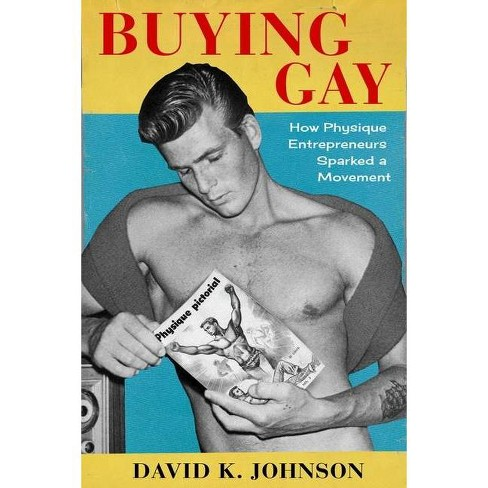 Buying Gay - (Columbia Studies in the History of U.S. Capitalism) by  David K Johnson (Hardcover) - image 1 of 1
