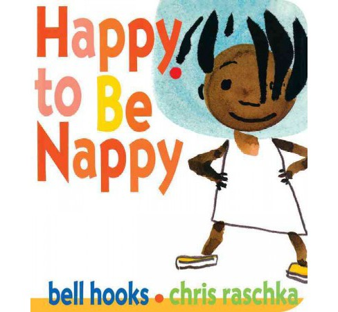 Happy to Be Nappy (Hardcover) (Bell Hooks) - image 1 of 1