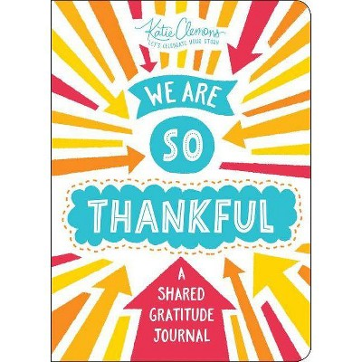 We Are So Thankful - by  Katie Clemons (Paperback)