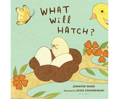 What Will Hatch? (Hardcover) (Jennifer Ward) - image 1 of 1