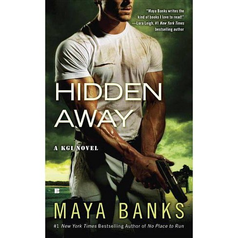 Hidden Away - (Kgi Novel) by  Maya Banks (Paperback) - image 1 of 1