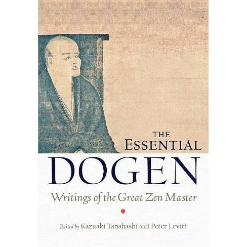 The Essential Dogen - by  Kazuaki Tanahashi & Peter Levitt (Paperback) - image 1 of 1