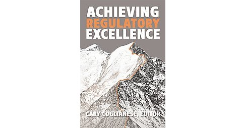 Achieving Regulatory Excellence (Hardcover) - image 1 of 1