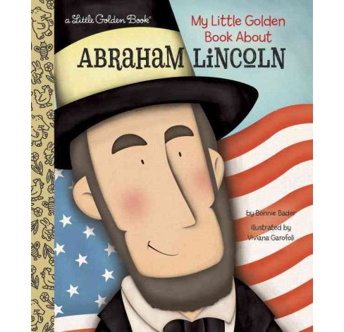 My Little Golden Book About Abraham Lincoln (Hardcover) (Bonnie Bader) - image 1 of 1