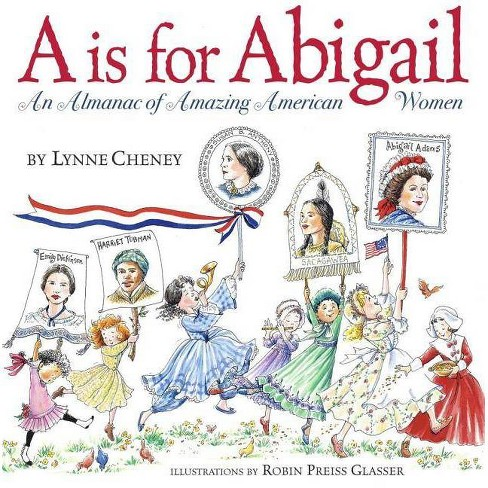 A is for Abigail - by  Lynne Cheney (Hardcover) - image 1 of 1
