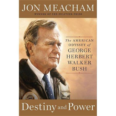 Destiny and Power (Hardcover) by Jon Meacham