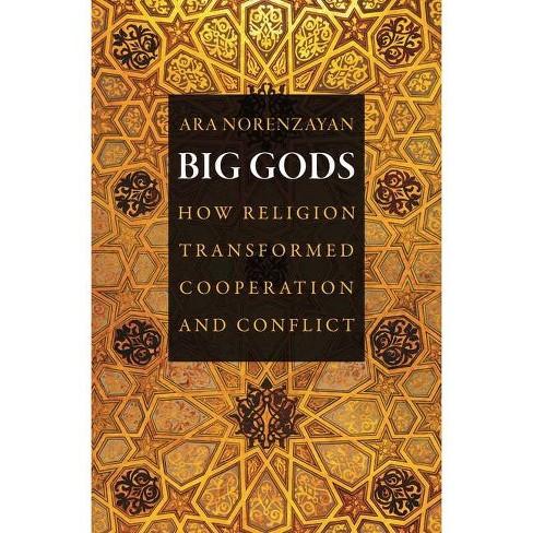 Big Gods - by  Ara Norenzayan (Paperback) - image 1 of 1
