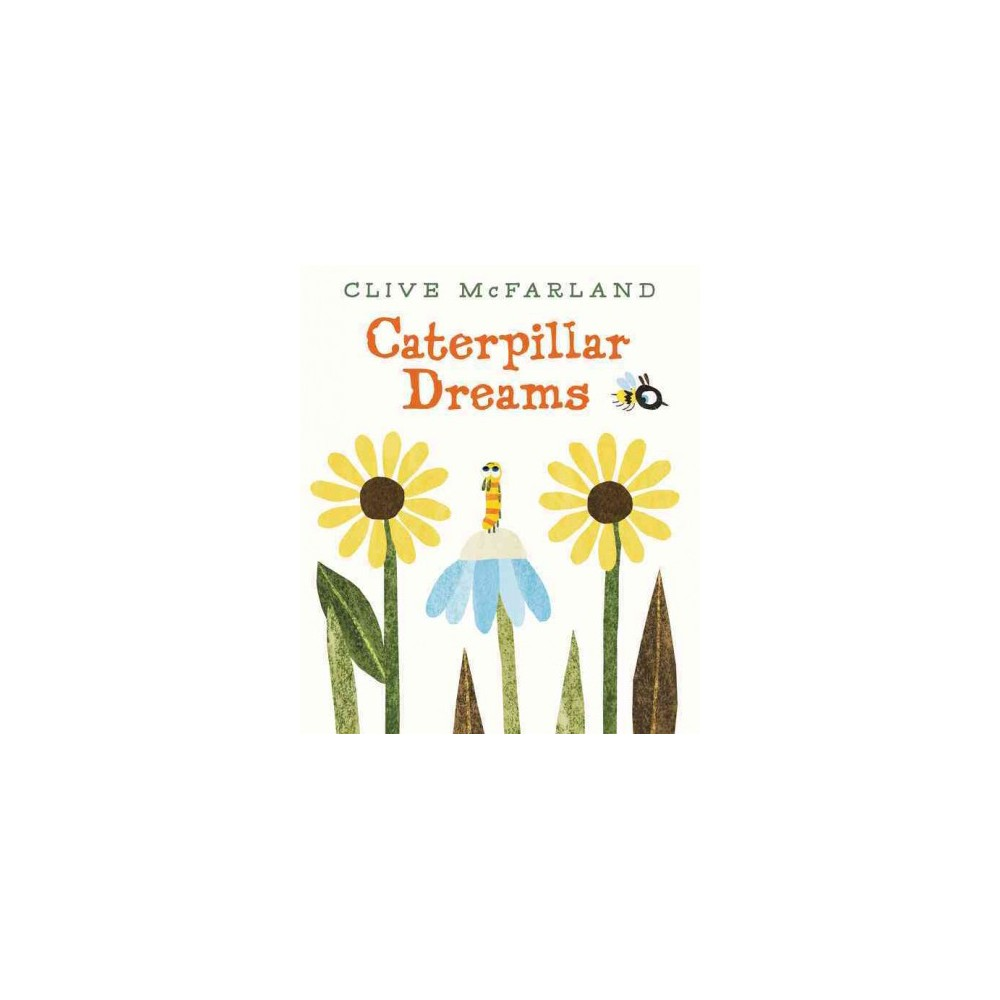 Caterpillar Dreams (School And Library) (Clive McFarland)