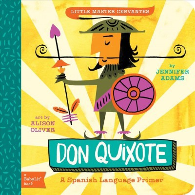 Don Quixote : A Spanish Language Primer - (Baby Lit)by Jennifer Adams (Hardcover)