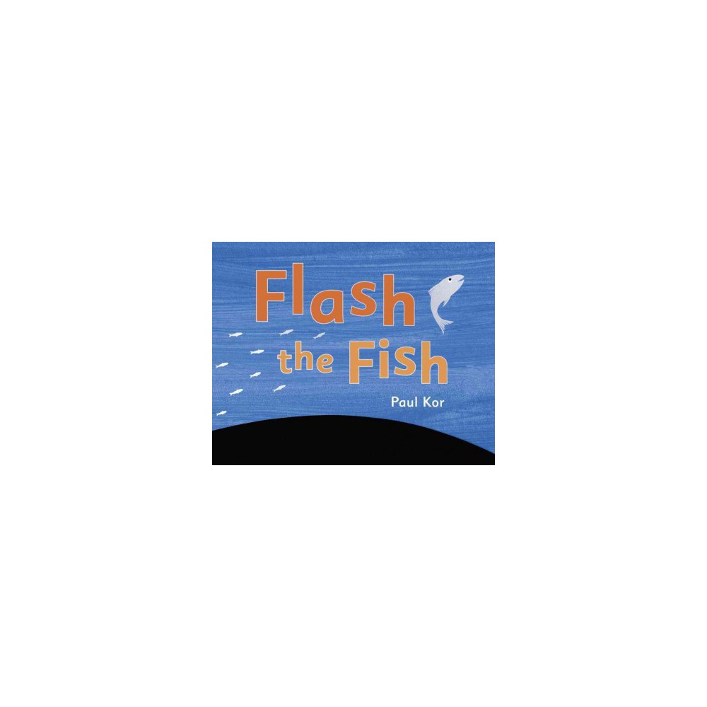Flash the Fish - by Paul Kor (School And Library)