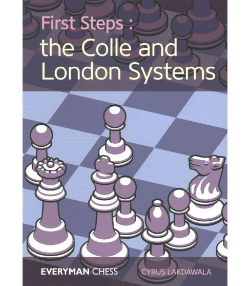 First Steps : The Colle and London Systems (Paperback) (Cyrus Lakdawala) - image 1 of 1