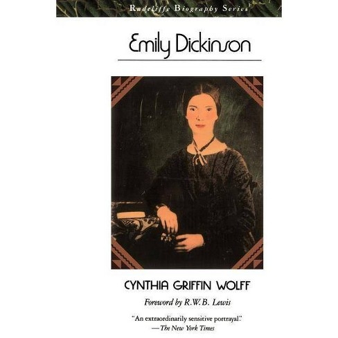 Emily Dickinson - (Radcliffe Biography Series) by  Cynthia Griffin Wolff (Paperback) - image 1 of 1