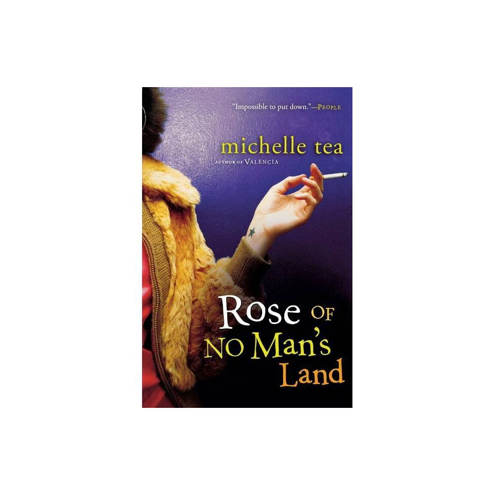 Rose Of No Man S Land By Michelle Tea Macadam Cage Paperback