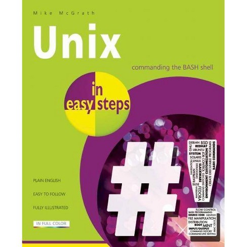 Unix in Easy Steps - (In Easy Steps) by  Mike McGrath (Paperback) - image 1 of 1