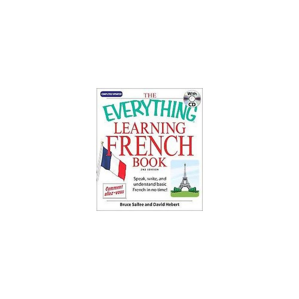 The Everything Learning French Everything Language Writing 2nd Edition By Bruce Sallee David Hebert Mixed Media Product