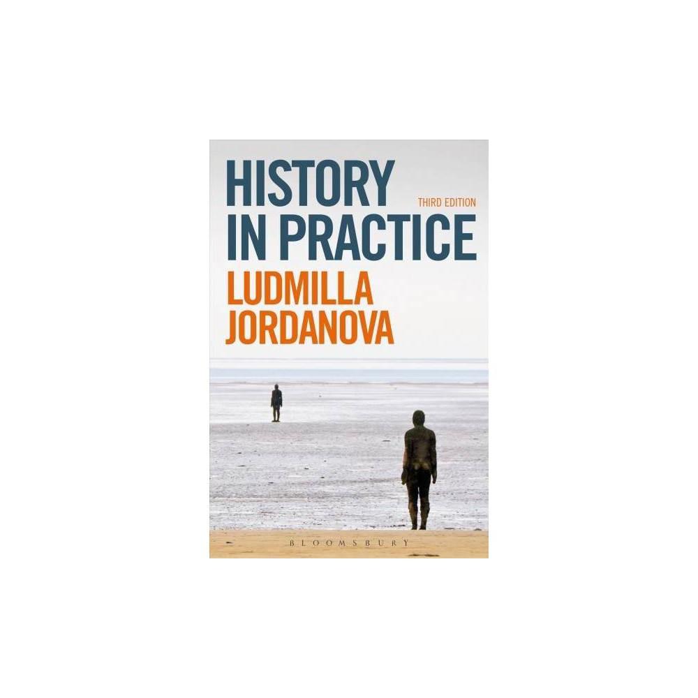 History in Practice - by Ludmilla Jordanova (Hardcover)