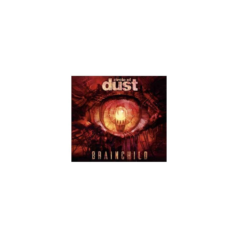 Circle Of Dust - Brainchild (CD)