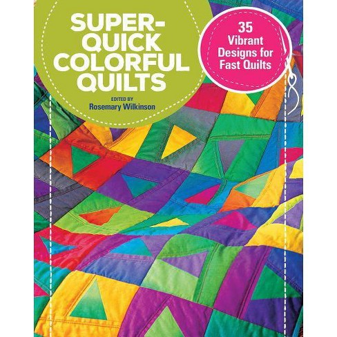 Super-Quick Colorful Quilts - by  Rosemary Wilkinson (Paperback) - image 1 of 1