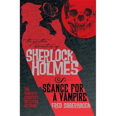The Further Adventures of Sherlock Holmes: Seance for a Vampire - by  Fred Saberhagen (Paperback) - image 1 of 1