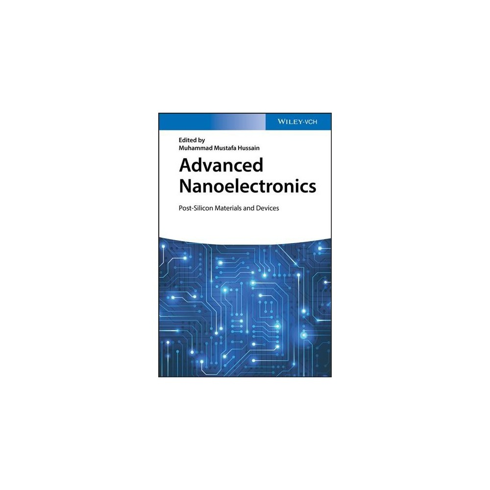 Advanced Nanoelectronics : Post-Silicon Materials and Devices - (Hardcover)
