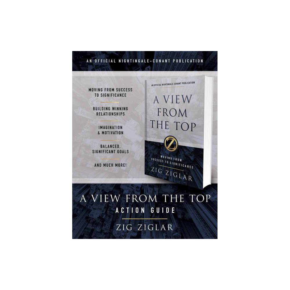 A View From The Top Action Guide Official Nightingale Conant Publication By Zig Ziglar Paperback
