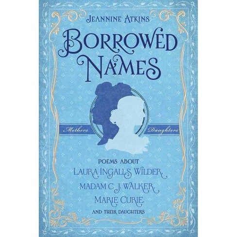 Borrowed Names - by  Jeannine Atkins (Hardcover) - image 1 of 1