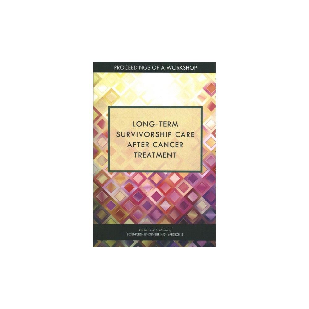 Long-term Survivorship Care After Cancer Treatment : Proceedings of a Workshop - 1 (Paperback)