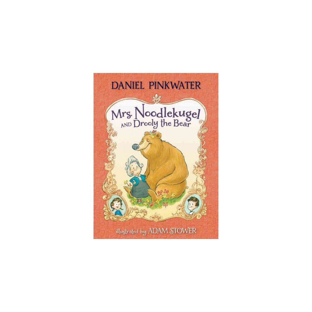 Mrs. Noodlekugel and Drooly the Bear (Reprint) (Paperback) (Daniel Manus Pinkwater)
