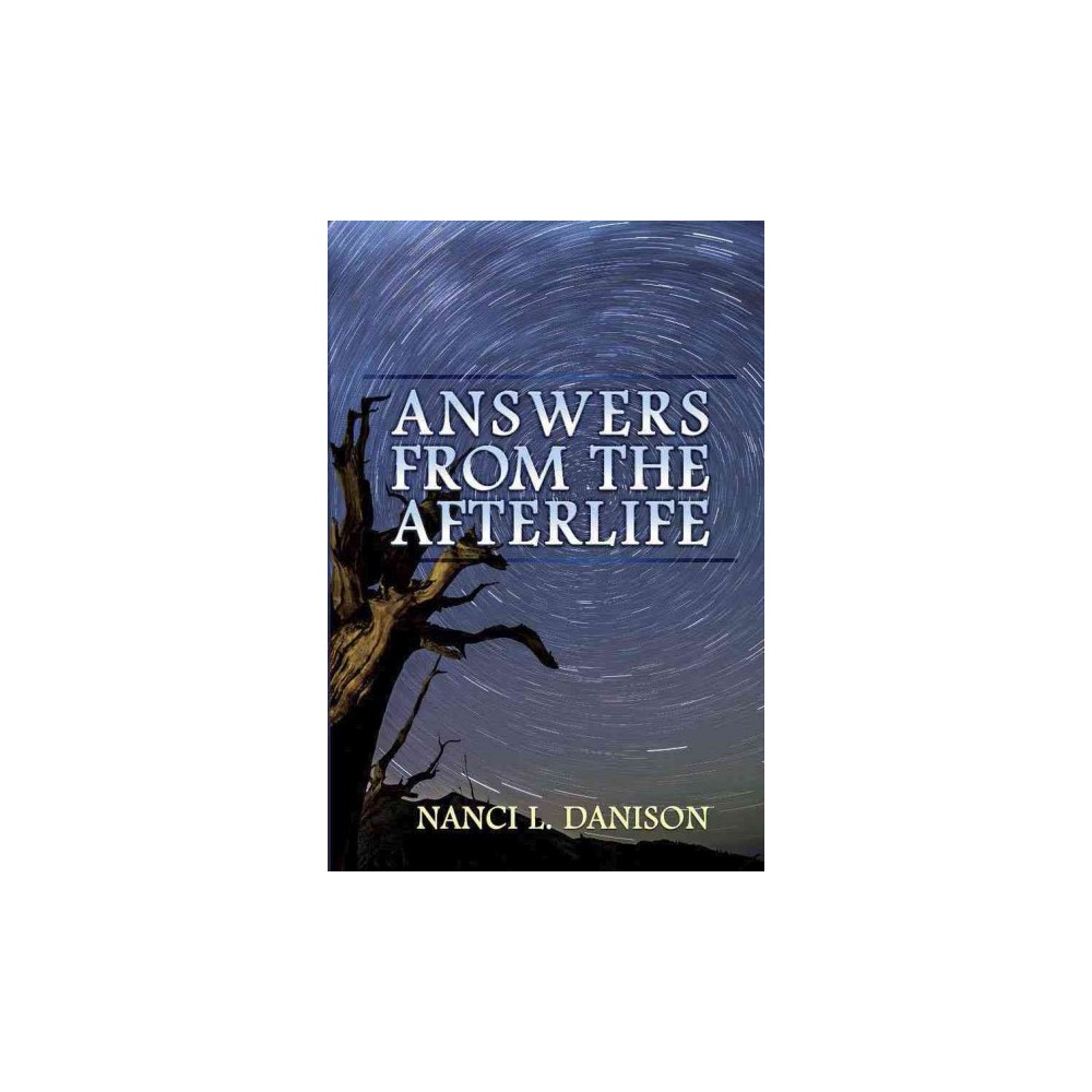 Answers from the Afterlife (Paperback) (Nanci L. Danison)