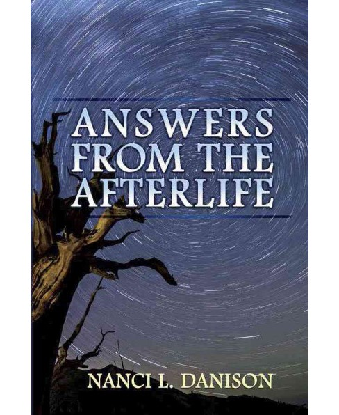 Answers from the Afterlife (Paperback) (Nanci L. Danison) - image 1 of 1