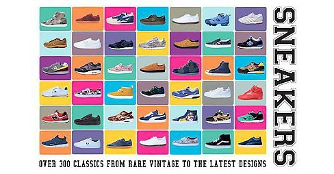 Sneakers : Over 300 Classics from Rare Vintage to the Latest Designs (Hardcover) (Neal Heard) - image 1 of 1