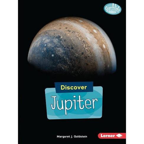 Discover Jupiter - (Searchlight Books (TM) -- Discover Planets) by  Margaret J Goldstein (Paperback) - image 1 of 1
