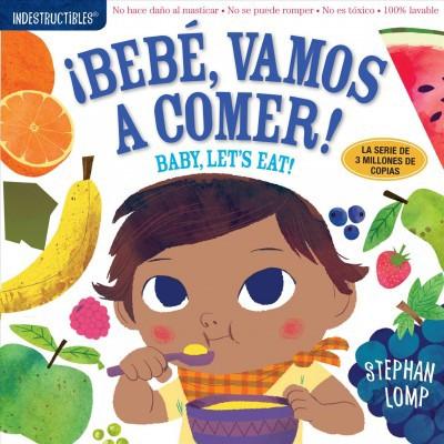 Bebe, vamos a comer! / Baby, Let's Eat! - Bilingual by Stephan Lomp (Paperback)