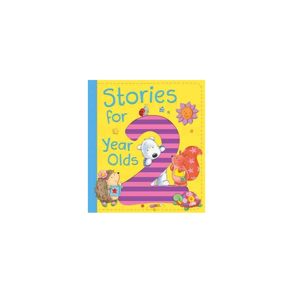 Stories for 2 Year Olds - (Hardcover)