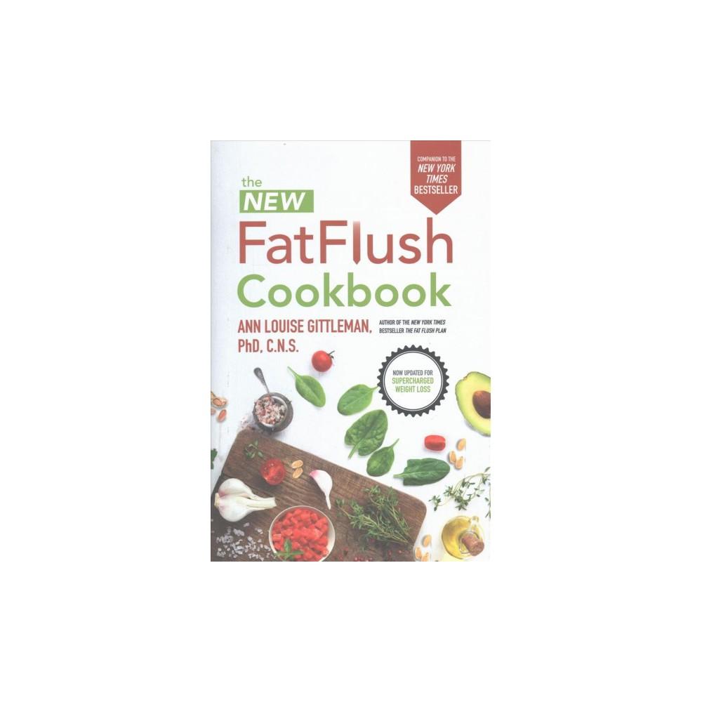 New Fat Flush Cookbook (Hardcover) (Ph.D. Ann Louise Gittleman)