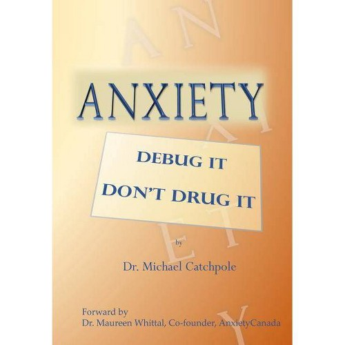 Anxiety - by Dr Michael Catchpole (Paperback)