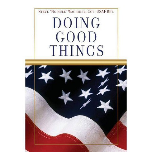 Doing Good Things - by  Steve Wacholtz (Paperback) - image 1 of 1