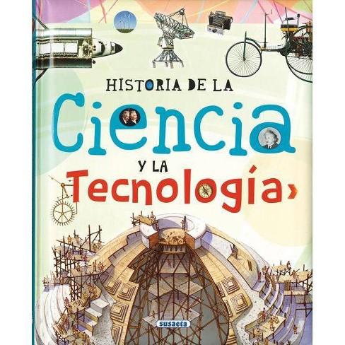 Historia de la Ciencia Y La Tecnologia - (Biblioteca Esencial) by  Susaeta Publishing Inc (Hardcover) - image 1 of 1
