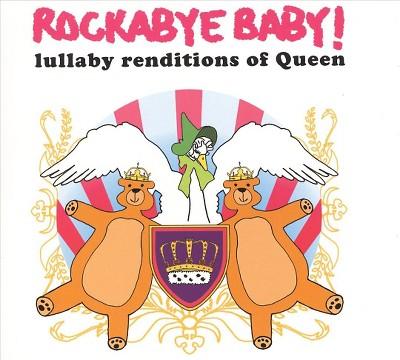 Rockabye Baby! - Rockabye Baby:Queen Lullaby Rendition (CD)