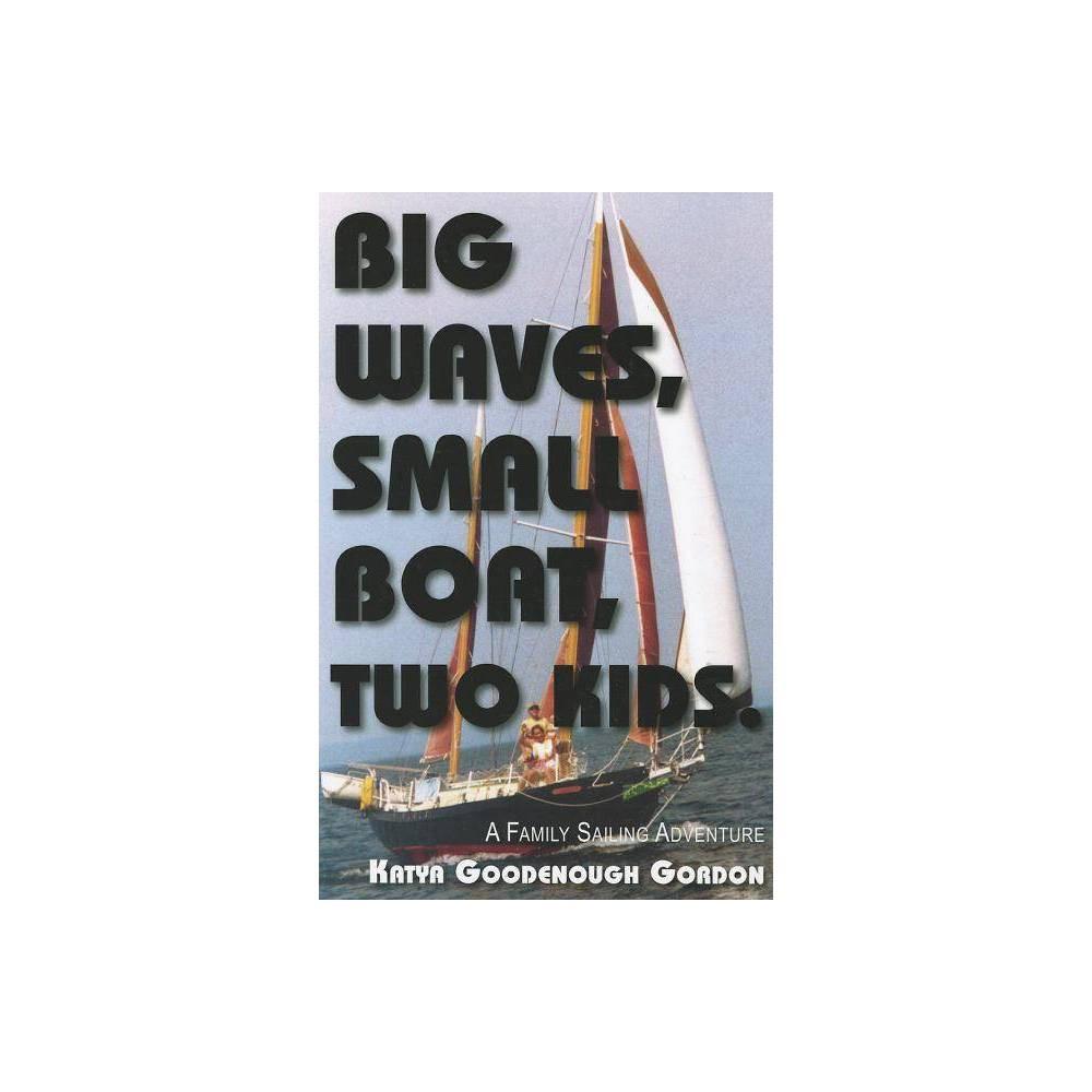 Big Waves Small Boat Two Kids By Katya Goodenough Gordon Paperback