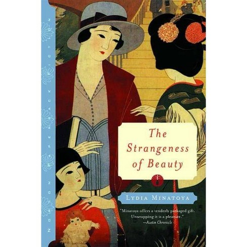 The Strangeness of Beauty - by  Lydia Yuri Minatoya (Paperback) - image 1 of 1