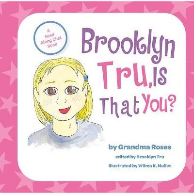 Brooklyn Tru, Is That You? - by  Nobel Enterprises LLC (Hardcover)