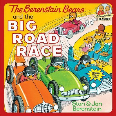 The Berenstain Bears and the Big Road Race - (Berenstain Bears First Time Books) by  Stan Berenstain & Jan Berenstain (Paperback)