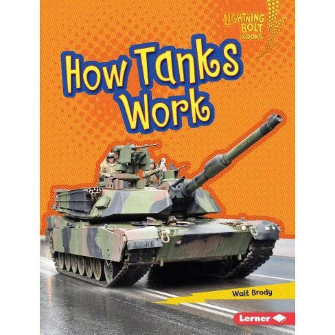 How Tanks Work - (Lightning Bolt Books (R) -- Military Machines) by  Walt Brody (Hardcover) - image 1 of 1